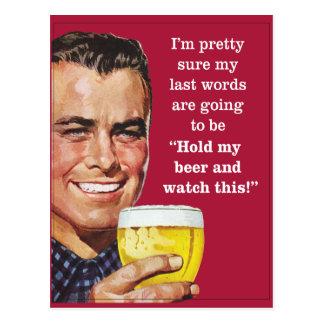 halten Sie mein Bier und passen Sie dieses auf! Postkarten