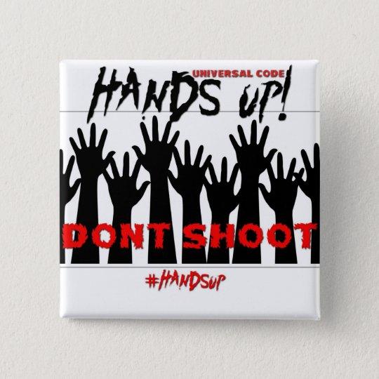 Hände oben, schießen nicht Knopf Quadratischer Button 5,1 Cm