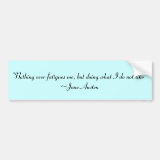 Handeln, was ich nicht Jane Austen-Zitat mag Autoaufkleber