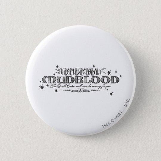 Harry Potter-Bann   schmutziges Mudblood Runder Button 5,1 Cm