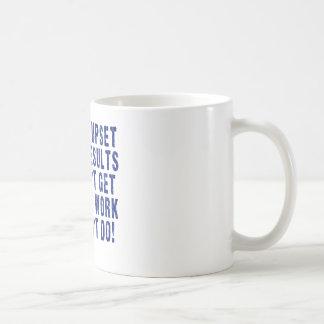 Harte Arbeit, Bemühung, zahlt! Kaffeetasse