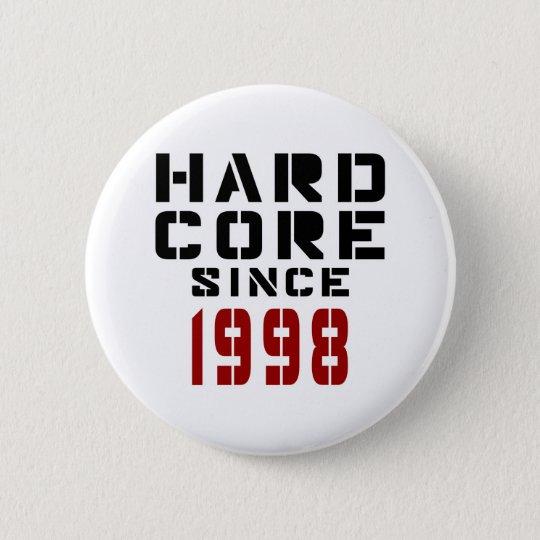 Harter Kern seit 1998 Runder Button 5,1 Cm