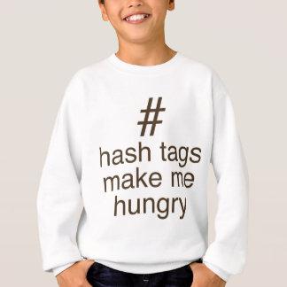 Haschumbauten machen mich hungrig sweatshirt