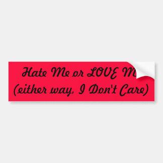 Hassen Sie mich oder LIEBE ich (jede Weise, tue Autoaufkleber