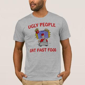 HÄSSLICHE LEUTE ESSEN SCHNELLIMBISS T-Shirt