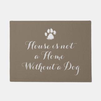 Haus ist nicht ein Zuhause ohne einen Hund Türmatte