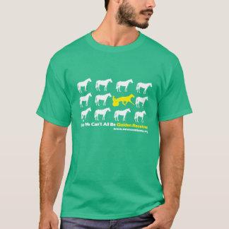 He, alle können wir nicht goldener Empfänger sein! T-Shirt