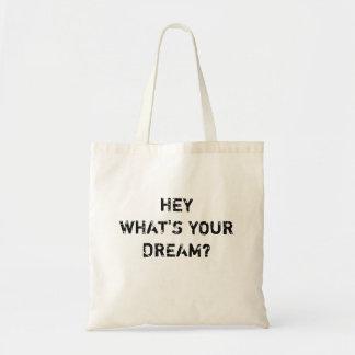 He, ist was Ihr Traum? Tragetasche