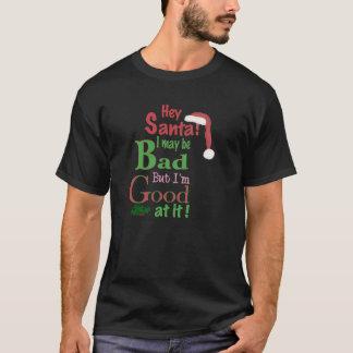 He Sankt bin zwar ich SCHLECHT, aber ich bin an T-Shirt