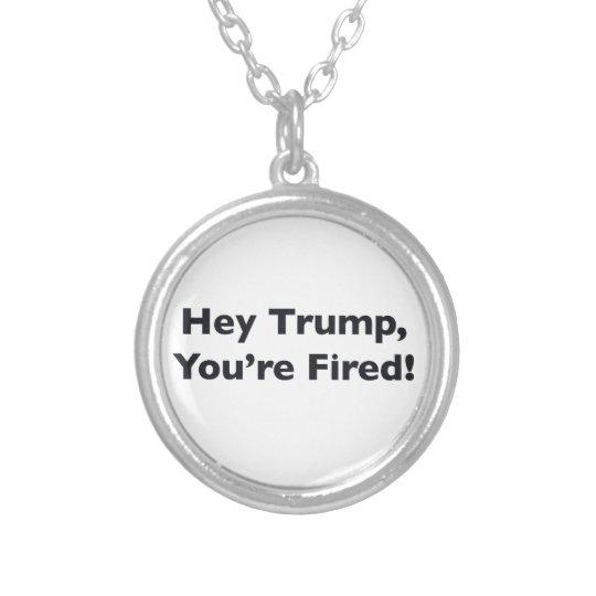 He Trumpf, werden Sie gefeuert! Halskette Mit Rundem Anhänger