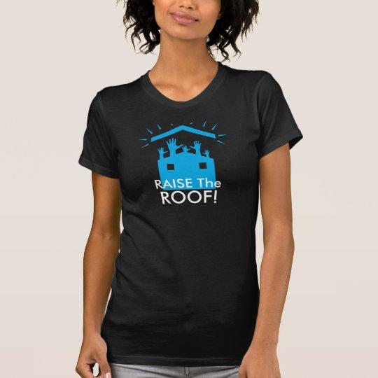 Heben Sie das Dach-Shirt an T-Shirt