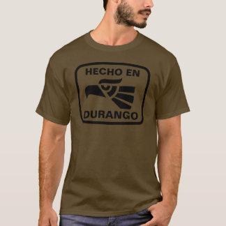 Hecho en Durango personalizado Gewohnheit T-Shirt