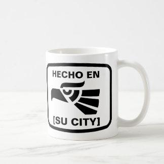 HECHO EN (SU CIUDAD) KAFFEETASSE