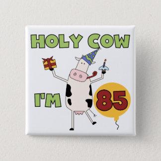 Heilige Kuh bin ich 85 Geburtstags-T-Shirts und Ge Quadratischer Button 5,1 Cm