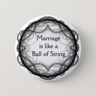 Heirat ist wie ein Ball von Schnur Button-Zurück K Runder Button 5,7 Cm