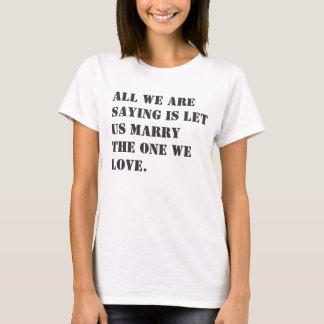 Heiratgleichheitsslogan T-Shirt