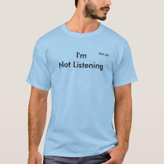 """Hellblauer T - Shirt, """"ich höre nicht """" T-Shirt"""