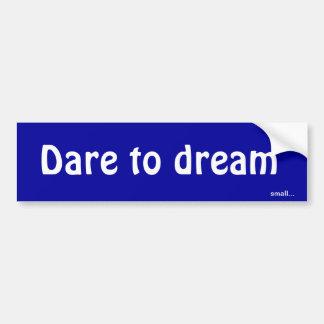 Herausforderung, zum kleines zu träumen autoaufkleber