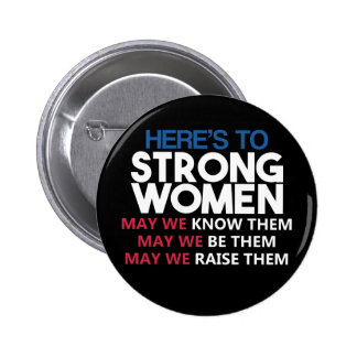 Here's to Strong Women Runder Button 5,1 Cm