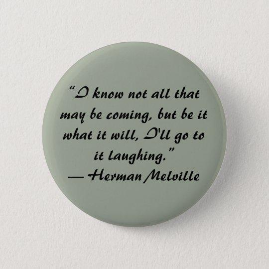 Herman Melville-Zitatknopf Runder Button 5,7 Cm