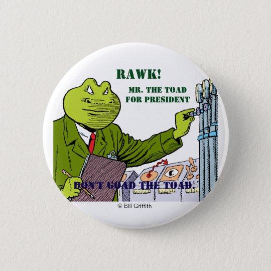 Herr. Die Kröte für Präsidentenknopf Runder Button 5,1 Cm