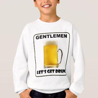 Herren ließen uns betrunken erhalten sweatshirt