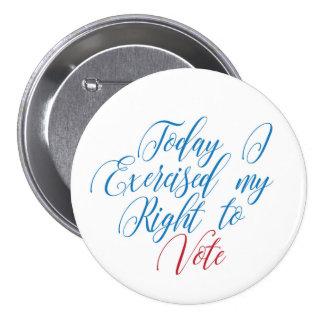 Heute übte ich mein Recht aus zu wählen Runder Button 7,6 Cm