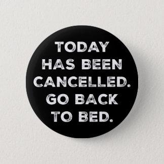 Heutiger Tag ist annulliert worden Runder Button 5,7 Cm