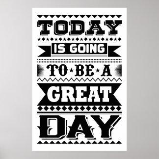 Heutiger Tag wird ein großer Tag (motivierend) Poster