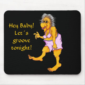 Hey Baby! Let´s groove tonight! Mousepads