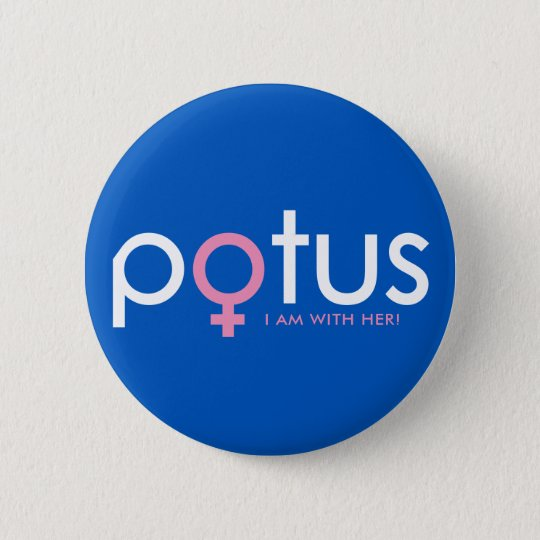 Hillary Clinton 2016 - POTUS #iamwither Runder Button 5,7 Cm
