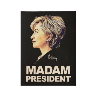 "Hillary Clinton ""gnädige Frau Präsident"" hölzernes Holzposter"