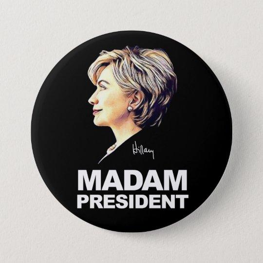 "Hillary Clinton ""gnädige Frau Präsident"" Knopf Runder Button 7,6 Cm"