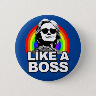 """Hillary Clinton """"wie ein Chef-"""" Knopf Runder Button 5,1 Cm"""