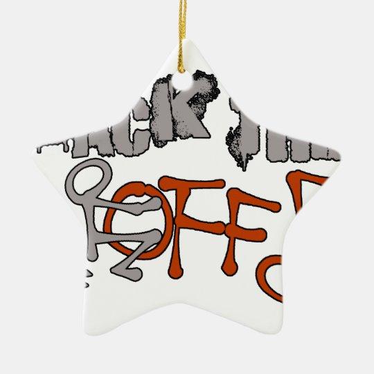 Hinteres F*CK WEG VON lustigem frechem Keramik Stern-Ornament