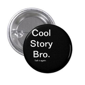 Histoire fraîche Bro. Badge Rond 2,50 Cm