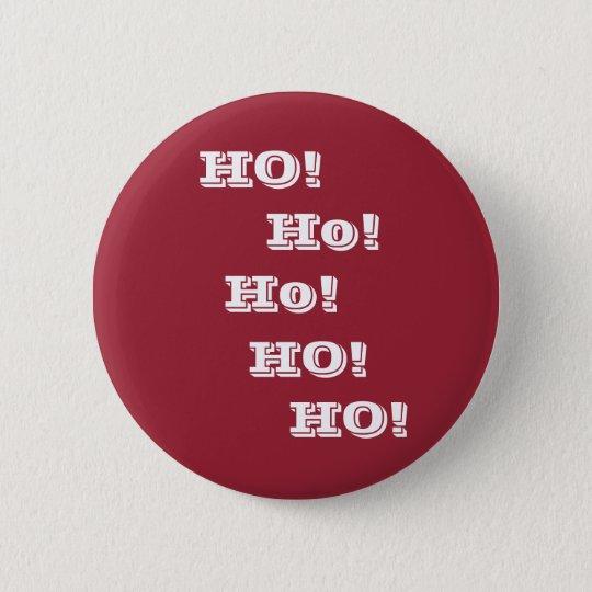 Ho! Ho! HO!  Lustiger Sankt-Knopf Runder Button 5,1 Cm