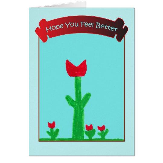 Hoffnung glauben Sie besser - roten Blumen Karte