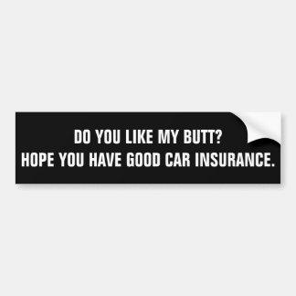 Hoffnung haben Sie gute Auto-Versicherung Autoaufkleber