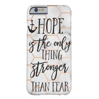 Hoffnung ist die einzige Sache, die stärker als Barely There iPhone 6 Hülle