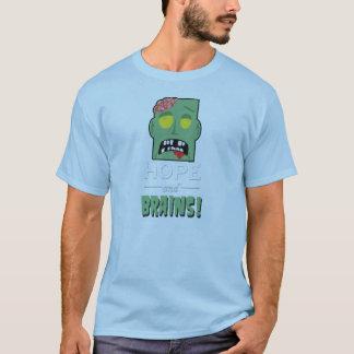 Hoffnung und Gehirne! T-Shirt