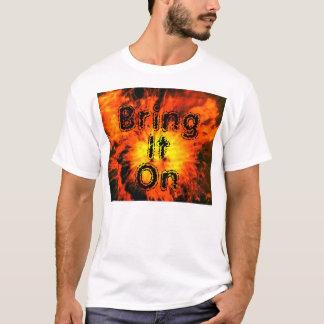 Holen Sie es an T-Shirt