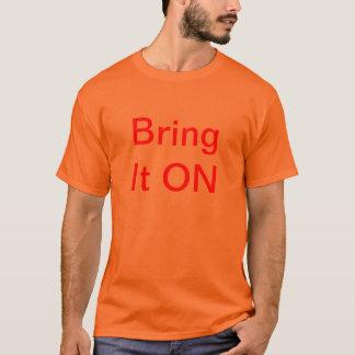 Holen Sie es AUF T-Shirt