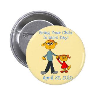 Holen Sie Ihr Kind Knopf des Tag2010 Vater zu b Anstecknadelbutton