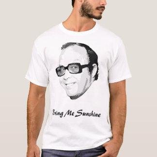Holen Sie mir Sonnenschein T-Shirt