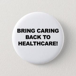 Holen Sie sich kümmerte zurück zu Gesundheitswesen Runder Button 5,1 Cm
