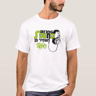 Holen Sie Ton in Ihrem Leben T-Shirt