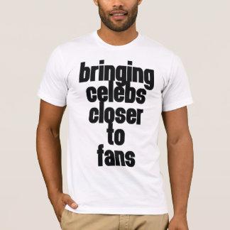 Holen von Berühmtheiten näher an Fans T-Shirt
