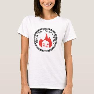 Hölle ist die Haus-Knopf anderer Leute T-Shirt