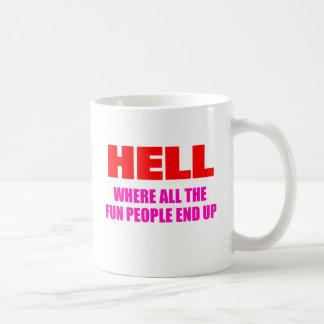 Hölle ist, wo alle Spaß-Leute oben beenden Kaffeetasse
